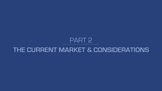 2 – The Current Market and Considerations